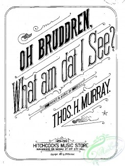 sheet_music_covers-13767 - Oh, bruddren, what am dat I see_ct1883.20090